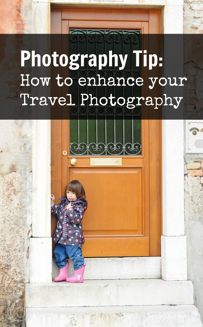 how to enhance your travel photography